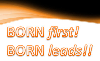 Born First, Born Leads!